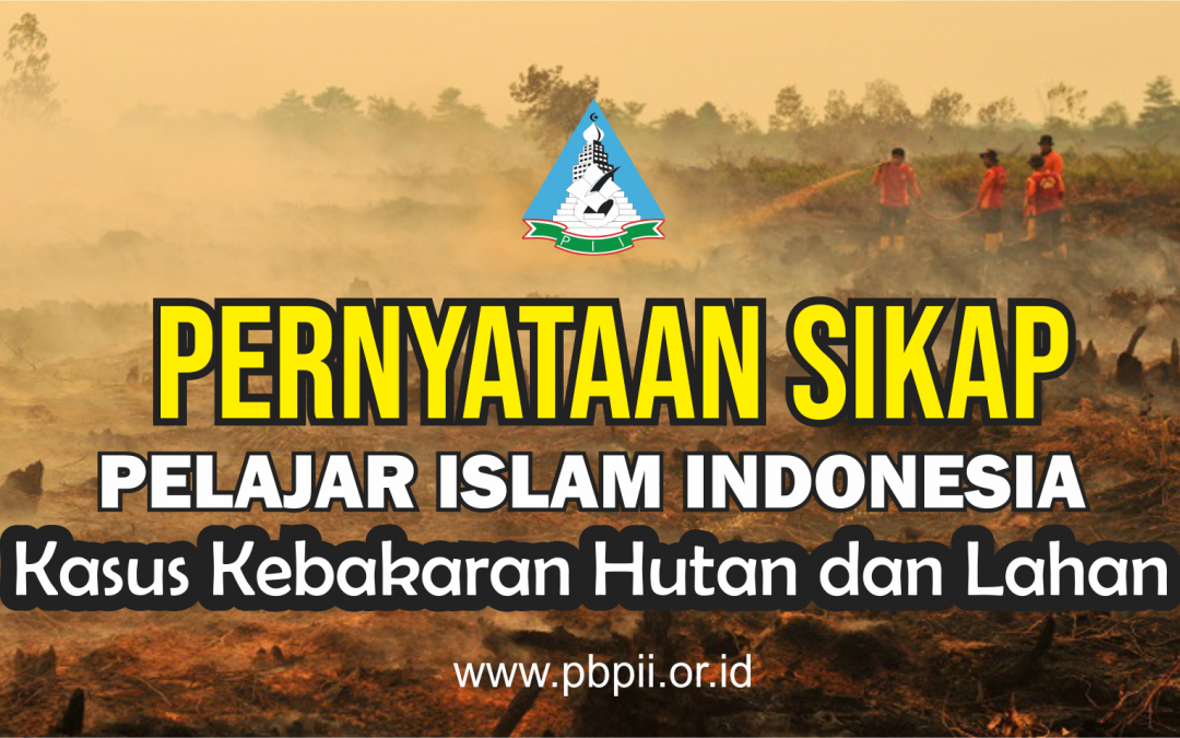 Pernyataan Sikap : Kasus Kebakaran Hutan Oleh Pelajar Islam Indonesia